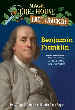 Benjamin Franklin : a nonfiction companion to Magic Tree House #32, To the future, Ben Franklin cover image