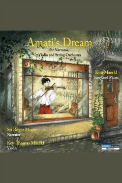 Amati's dream : for narrator, violin and string orchestra cover image