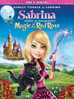 Sabrina: secrets of a teenage witch. Magic of the red rose cover image