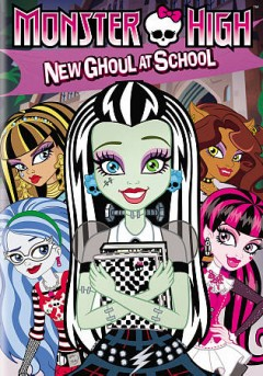 Monster high. New ghoul at school cover image