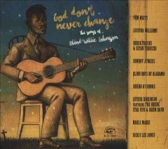 God don't never change the songs of Blind Willie Johnson cover image