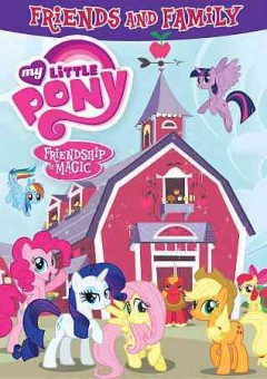 My little pony, friendship is magic. Friends and family cover image