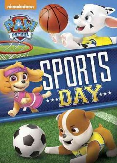 Paw patrol. Sports day! cover image