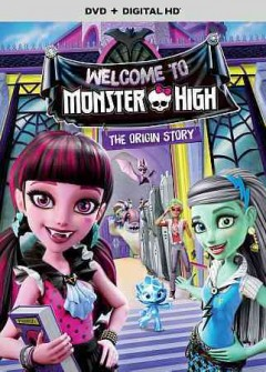 Monster High, welcome to Monster High the origin story cover image