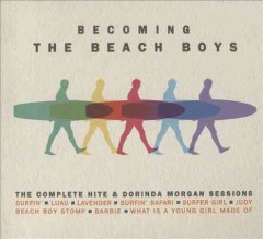 Becoming the Beach Boys the complete hits & Dorinda Morgan sessions cover image