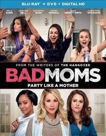 Bad moms [Blu-ray + DVD combo] cover image