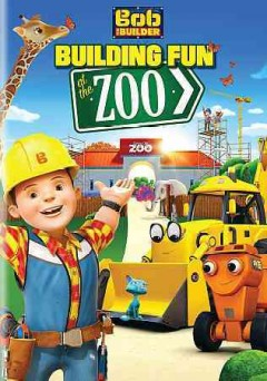 Bob the Builder. Building fun at the zoo cover image