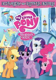 My little pony friendship is magic. Exploring the Crystal Empire cover image