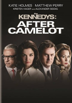 The Kennedys after Camelot cover image