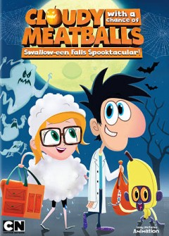 Cloudy with a chance of meatballs  Swallow-een Falls spooktacular! cover image