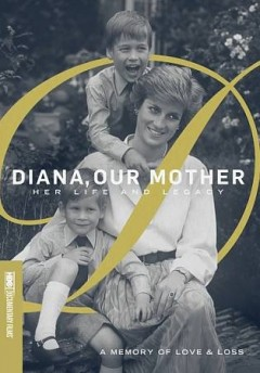 Diana, our mother her life and legacy cover image