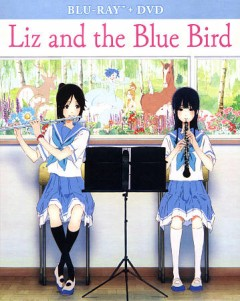 Liz and the blue bird [Blu-ray + DVD combo] cover image