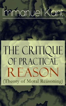 The critique of pure reason ; The critique of practical reason and other ethical treatises ; The critique of judgment cover image