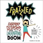Frazzled  everyday disasters and impending doom cover image