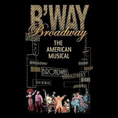 Broadway the American musical cover image