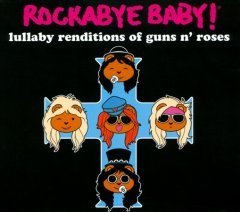 Rockabye baby! Lullaby renditions of Guns n' Roses cover image