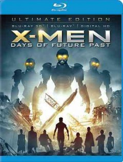 X-men. Days of future past [3D Blu-ray + Blu-ray combo] cover image