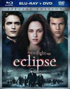 The twilight saga. Eclipse [Blu-ray + DVD combo] cover image