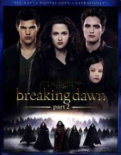The twilight saga. Breaking dawn,Part 2 cover image