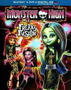 Monster High. Freaky fusion [Blu-ray + DVD combo] cover image