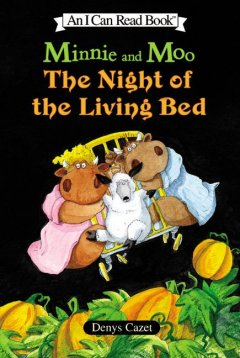 Minnie and Moo : the night of the living bed cover image