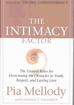The intimacy factor : the ground rules for overcoming the obstacles to truth, respect, and lasting love cover image