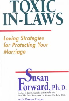 Toxic in-laws : loving strategies for protecting your marriage cover image