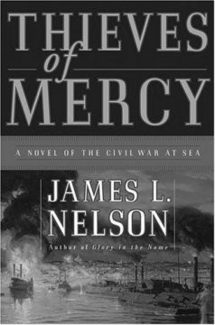 Thieves of mercy : a novel of the Civil War at sea cover image