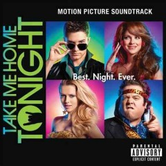 Take me home tonight motion picture soundtrack cover image