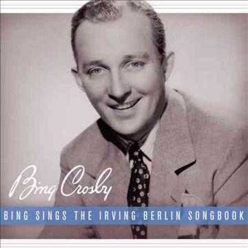 Bing sings the Irving Berlin songbook cover image