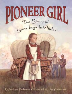 Pioneer girl : the story of Laura Ingalls Wilder cover image