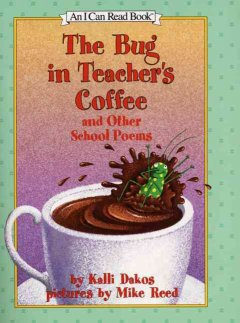 The bug in teacher's coffee and other school poems cover image