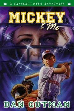 Mickey & me : a baseball card adventure cover image