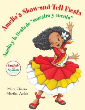 """Amelia's show-and-tell fiesta  = Amelia y la fiesta de """"muestra y cuenta"""" cover image"""