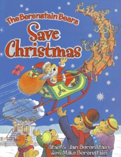 The Berenstain bears save Christmas cover image