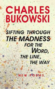 Sifting through the madness for the word, the line, the way : new poems cover image