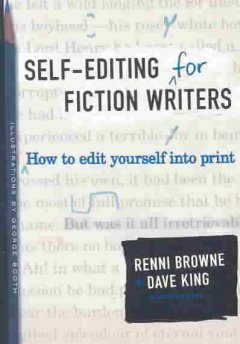 Self-editing for fiction writers : how to edit yourself into print cover image