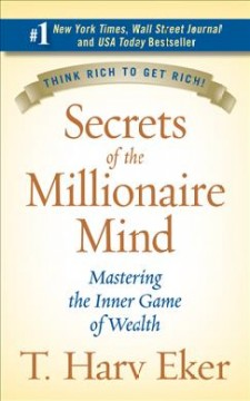 Secrets of the millionaire mind : mastering the inner game of wealth cover image