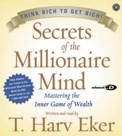 Secrets of the millionaire mind [mastering the inner game of wealth] cover image