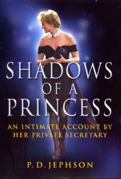 Shadows of a princess : Diana, Princess of Wales : an intimate account by her private secretary cover image