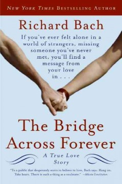 The bridge across forever : a true love story cover image