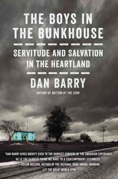 The boys in the bunkhouse : servitude and salvation in the heartland cover image