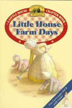 Little house farm days : adapted from the Little house books by Laura Ingalls Wilder cover image