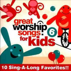 Great worship songs for kids. Vol. 6 cover image
