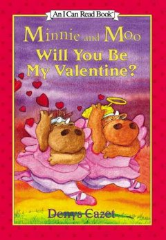 Minnie and Moo : will you be my valentine? cover image