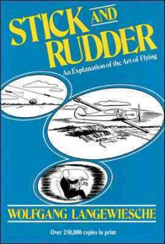 Stick and rudder : an explanation of the art of flying cover image