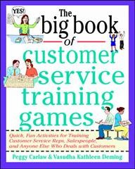 The big book of customer service training games : quick, fun activities for training customer service reps, salespeople, and anyone else who deals with customers cover image