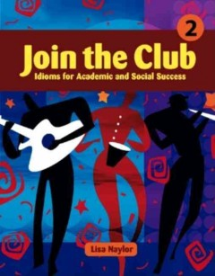 Join the club 2 : idioms for academic and social success cover image