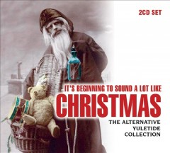 It's beginning to sound a lot like Christmas the alternative yuletide collection cover image