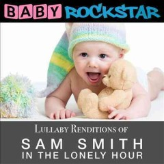 Lullaby renditions of Sam Smith in the lonely hour cover image